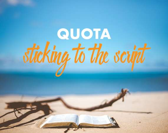 Quota: sticking to the script