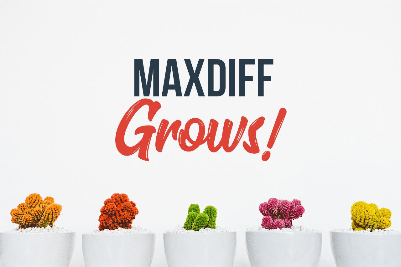 MaxDiff grows!