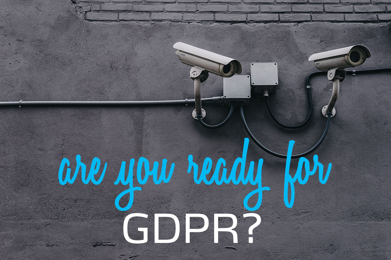 Are you ready for GDPR?