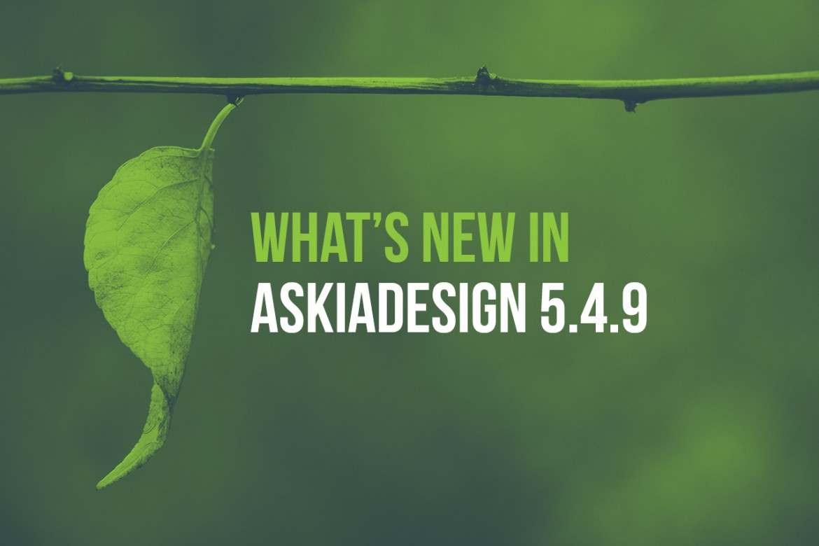 What's new in askiadesign 5.4.9 ?