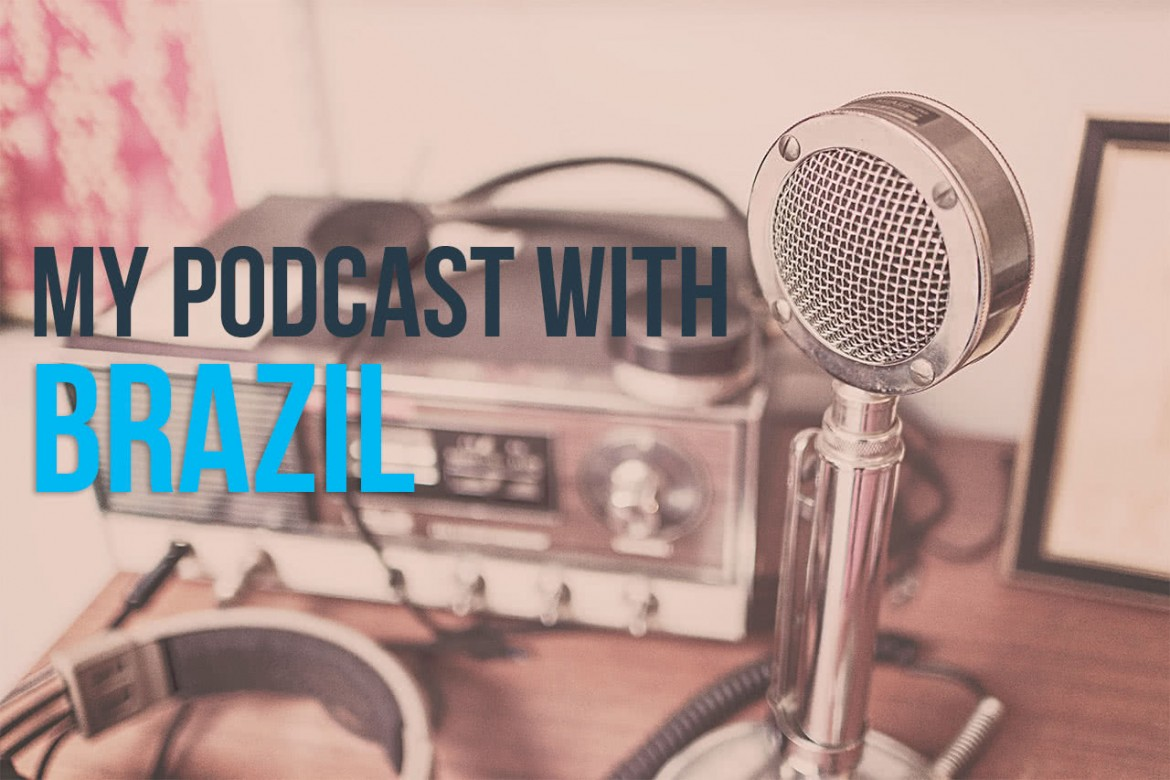 My podcast with Brazil