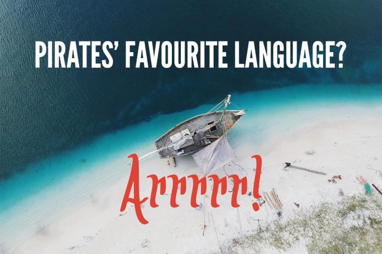 Pirates' favourite language?