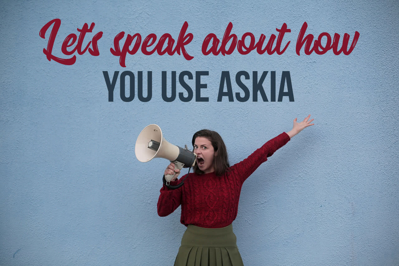 Let's speak about how you use Askia