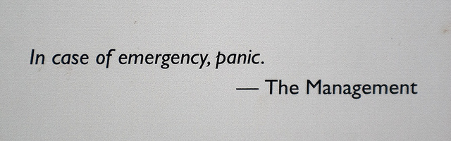 In case of emergency, panic.